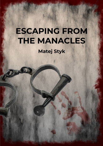 Escaping From the Manacles by Matej Styk