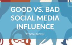 Good vs. Bad Social Media Influence
